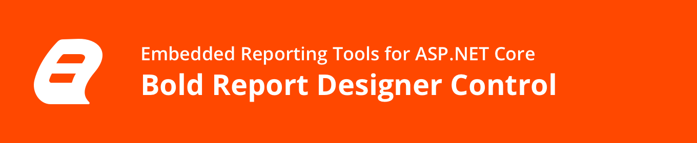 Embedded Reporting Tool ASP.NET Core Report Designer banner image