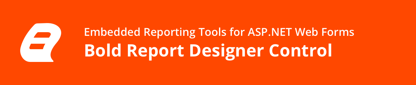 Embedded Reporting Tool ASP.NET Web Forms Report Designer banner