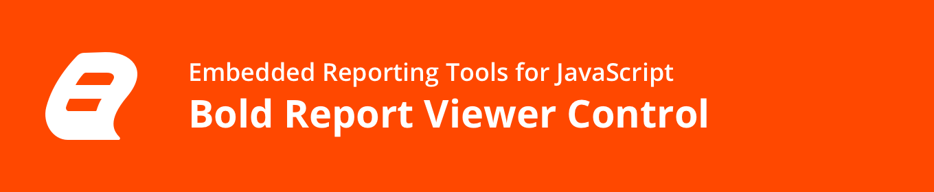 Embedded Reporting Tool HTML5 JavaScript Report Viewer banner